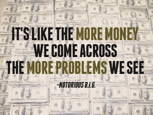 Think Money Is The Solution- It Could Become A Big Problem For You